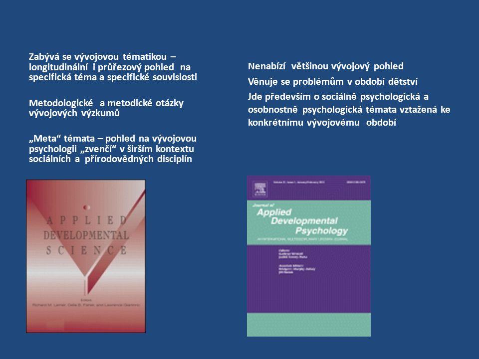 Zabývá se vývojovou tématikou – longitudinální i průřezový pohled na specifická téma a specifické souvislosti Metodologické a metodické otázky vývojov