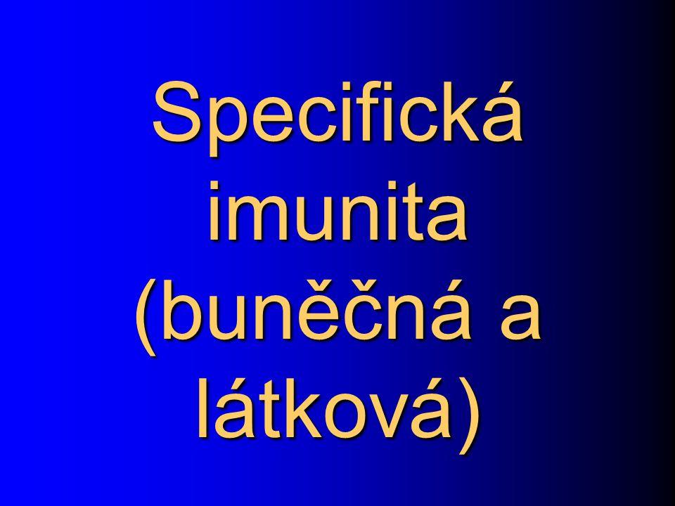 Specifická imunita (buněčná a látková)