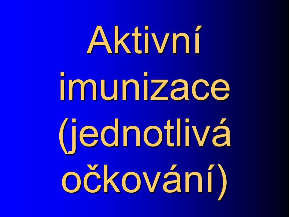 Aktivní imunizace (jednotlivá očkování)