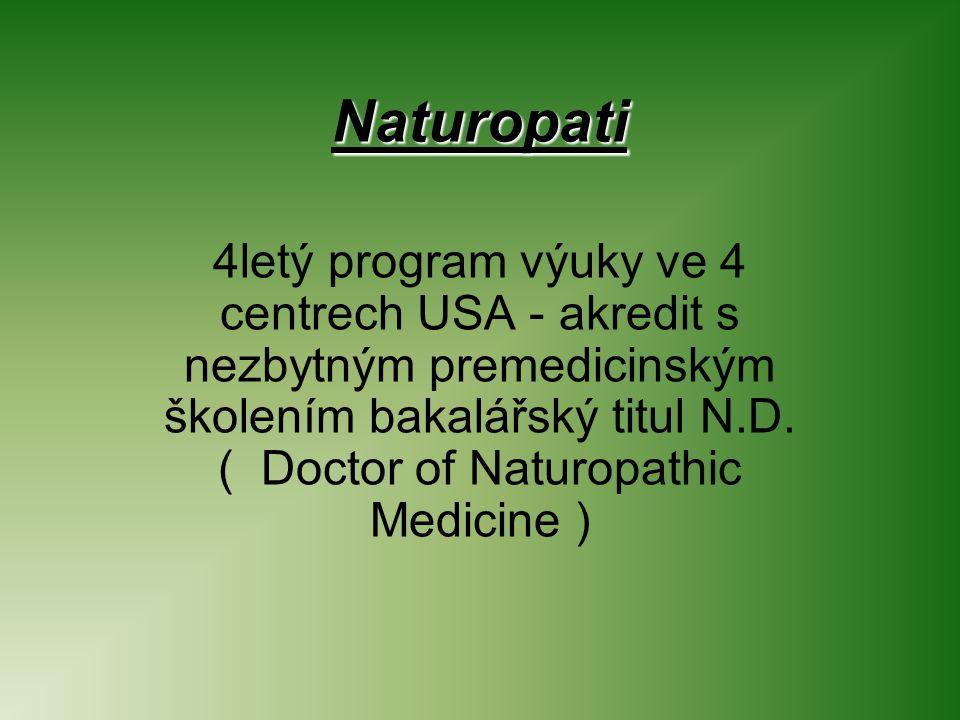 Naturopati 4letý program výuky ve 4 centrech USA - akredit s nezbytným premedicinským školením bakalářský titul N.D.