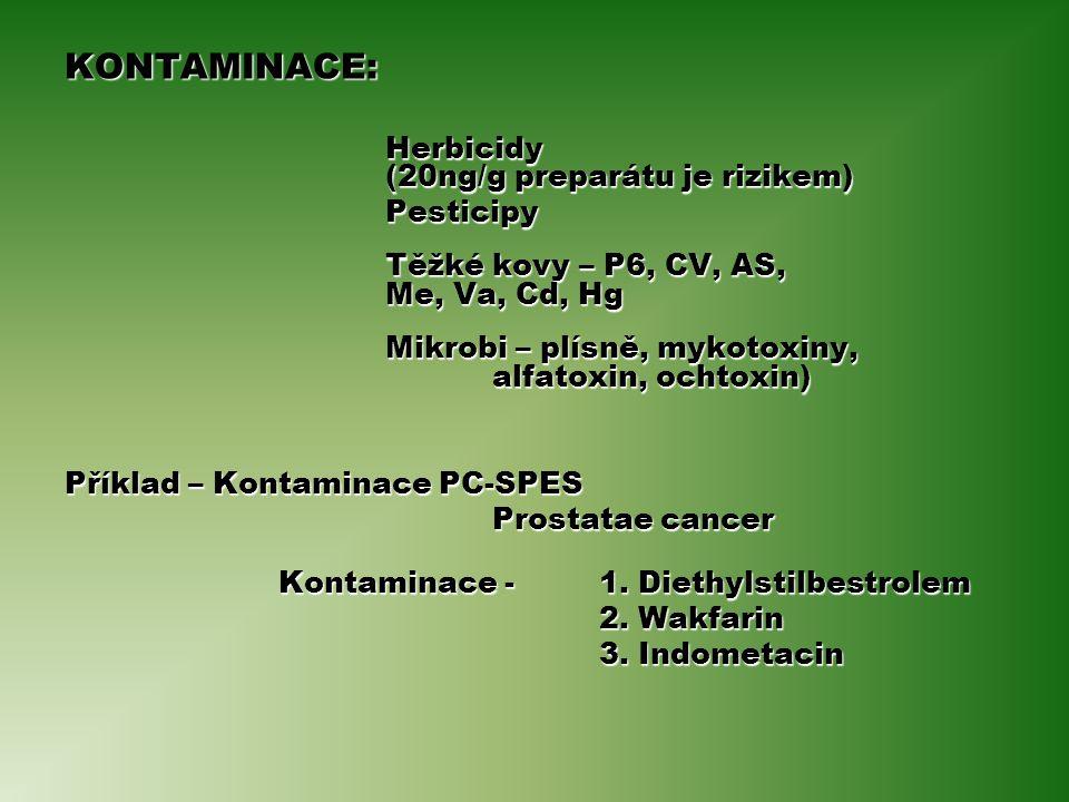 KONTAMINACE: Herbicidy (20ng/g preparátu je rizikem) Pesticipy Těžké kovy – P6, CV, AS, Me, Va, Cd, Hg Mikrobi – plísně, mykotoxiny, alfatoxin, ochtoxin) Příklad – Kontaminace PC-SPES Prostatae cancer Kontaminace - 1.