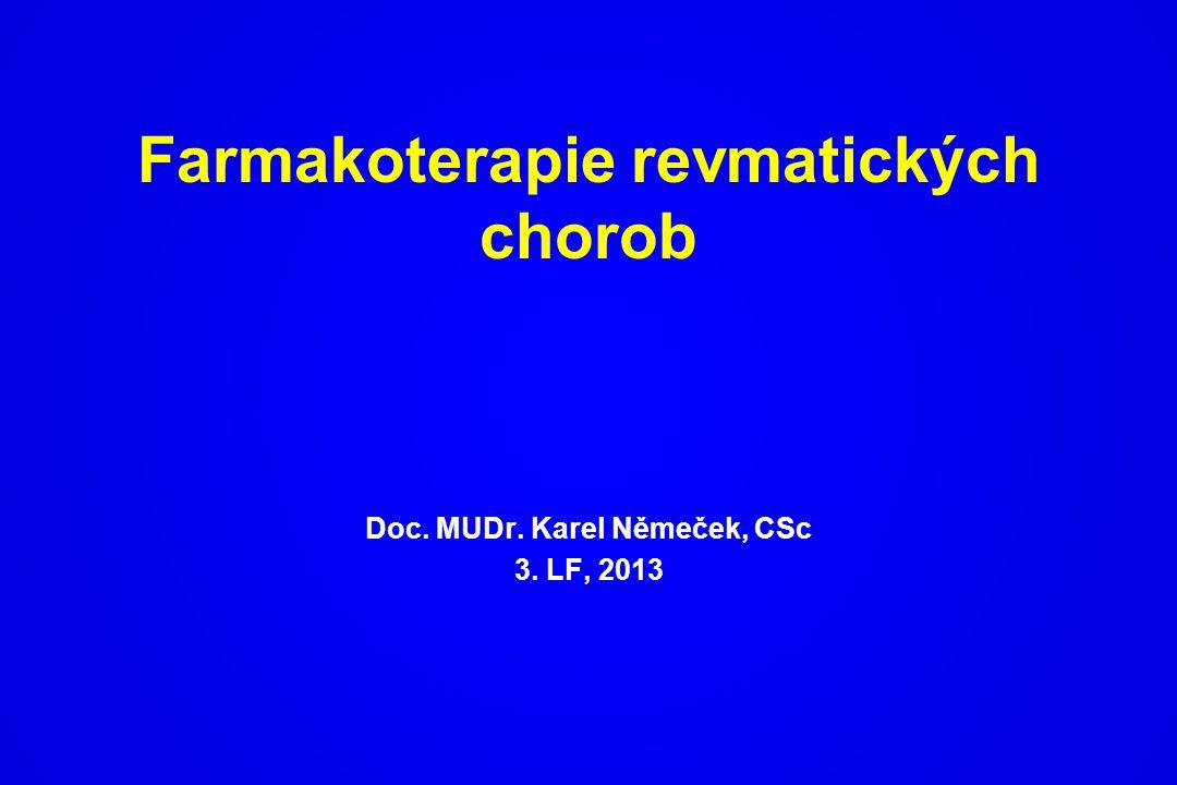Farmakoterapie revmatických chorob Doc. MUDr. Karel Němeček, CSc 3. LF, 2013