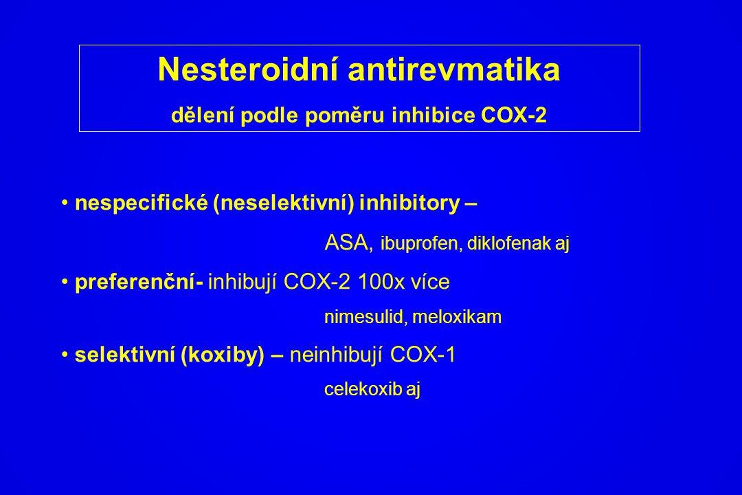 Nesteroidní antirevmatika dělení podle poměru inhibice COX-2 nespecifické (neselektivní) inhibitory – ASA, ibuprofen, diklofenak aj preferenční- inhib