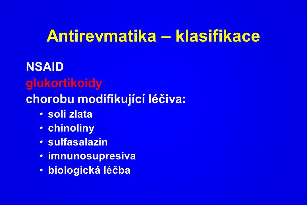 Antirevmatika – klasifikace NSAID glukortikoidy chorobu modifikující léčiva: soli zlata chinoliny sulfasalazin imnunosupresiva biologická léčba