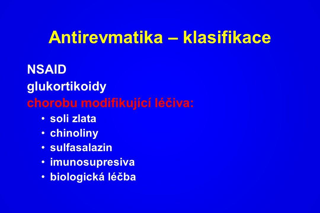 Antirevmatika – klasifikace NSAID glukortikoidy chorobu modifikující léčiva: soli zlata chinoliny sulfasalazin imunosupresiva biologická léčba
