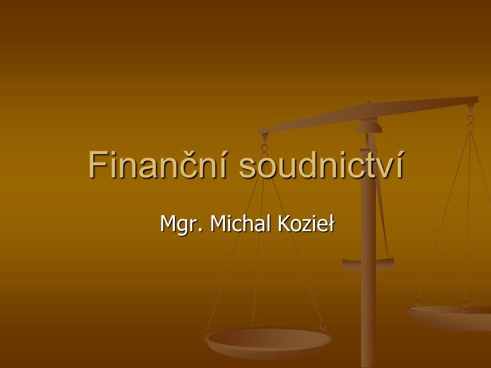 Finanční soudnictví Mgr. Michal Kozieł