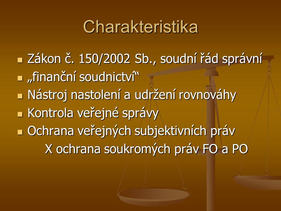 Charakteristika Zákon č.150/2002 Sb., soudní řád správní Zákon č.