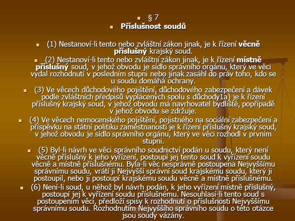 § 7 § 7 Příslušnost soudů Příslušnost soudů (1) Nestanoví-li tento nebo zvláštní zákon jinak, je k řízení věcně příslušný krajský soud.