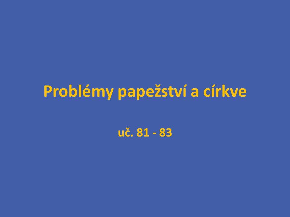Problémy papežství a církve uč. 81 - 83