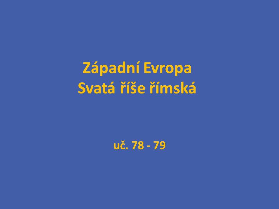 Západní Evropa Svatá říše římská uč. 78 - 79
