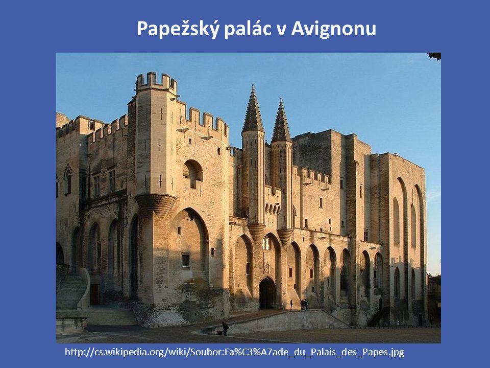 Papežský palác v Avignonu http://cs.wikipedia.org/wiki/Soubor:Fa%C3%A7ade_du_Palais_des_Papes.jpg