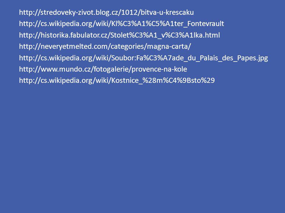 http://stredoveky-zivot.blog.cz/1012/bitva-u-krescaku http://cs.wikipedia.org/wiki/Kl%C3%A1%C5%A1ter_Fontevrault http://historika.fabulator.cz/Stolet%