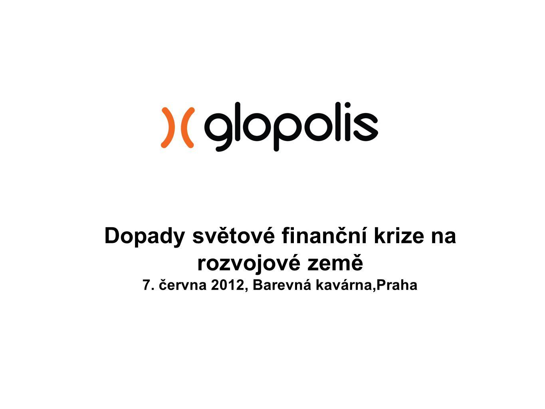 Dopady světové finanční krize na rozvojové země 7. června 2012, Barevná kavárna,Praha