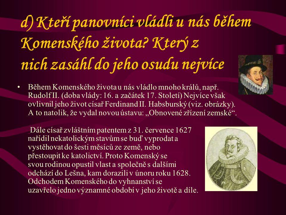 c) Jakou řečí se na univerzitách mluvilo. Napsal Komenský nějakou učebnici tohoto jazyka.