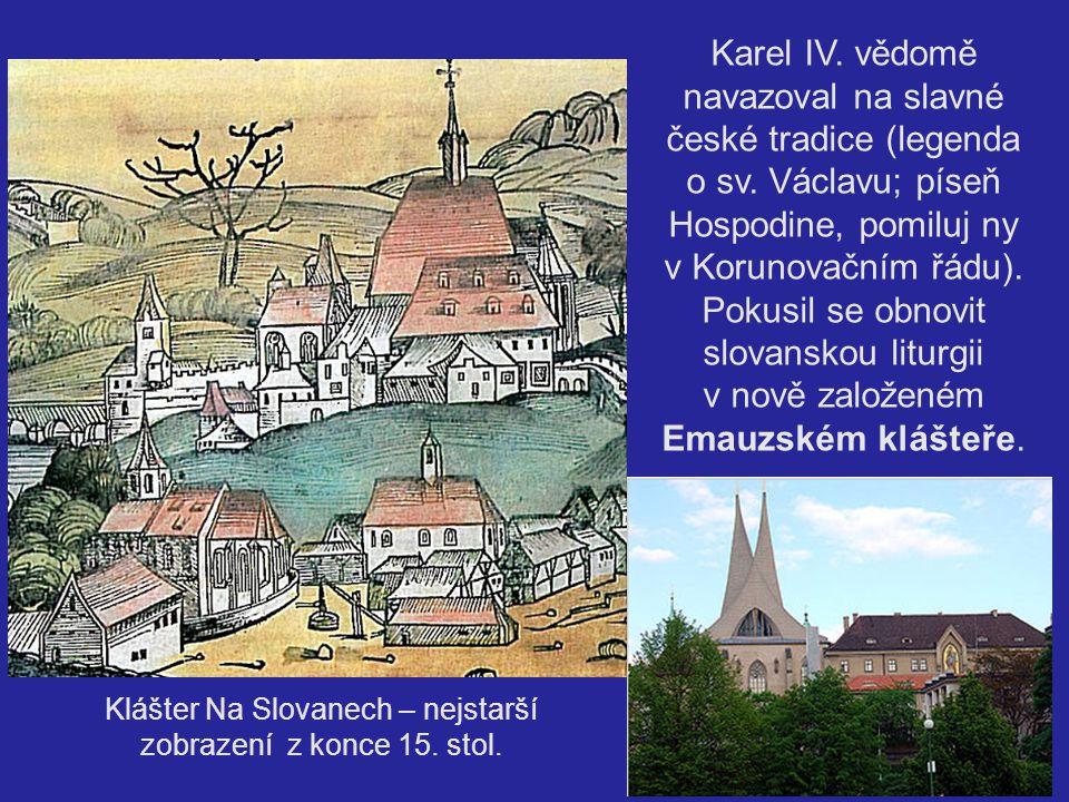 Karel IV. vědomě navazoval na slavné české tradice (legenda o sv. Václavu; píseň Hospodine, pomiluj ny v Korunovačním řádu). Pokusil se obnovit slovan