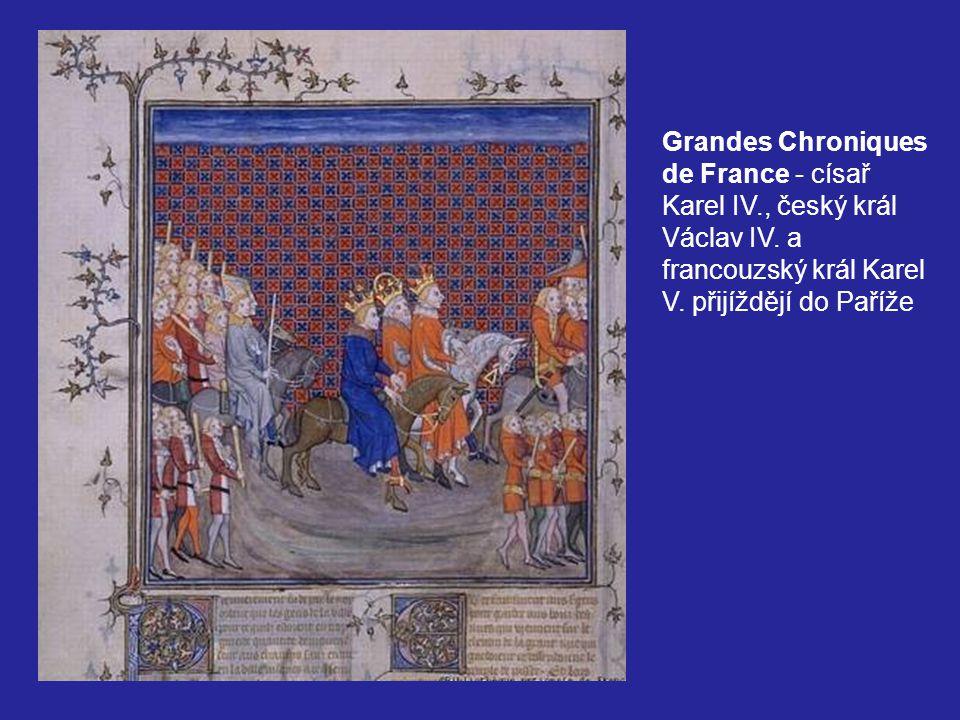 Grandes Chroniques de France - císař Karel IV., český král Václav IV. a francouzský král Karel V. přijíždějí do Paříže