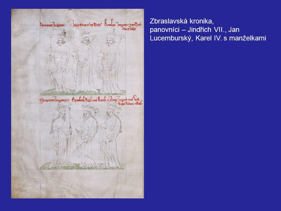 Zbraslavská kronika, panovníci – Jindřich VII., Jan Lucemburský, Karel IV. s manželkami