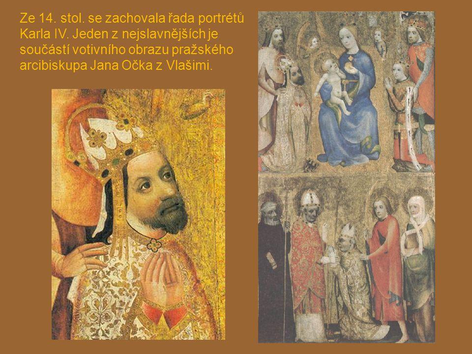Ze 14. stol. se zachovala řada portrétů Karla IV. Jeden z nejslavnějších je součástí votivního obrazu pražského arcibiskupa Jana Očka z Vlašimi.