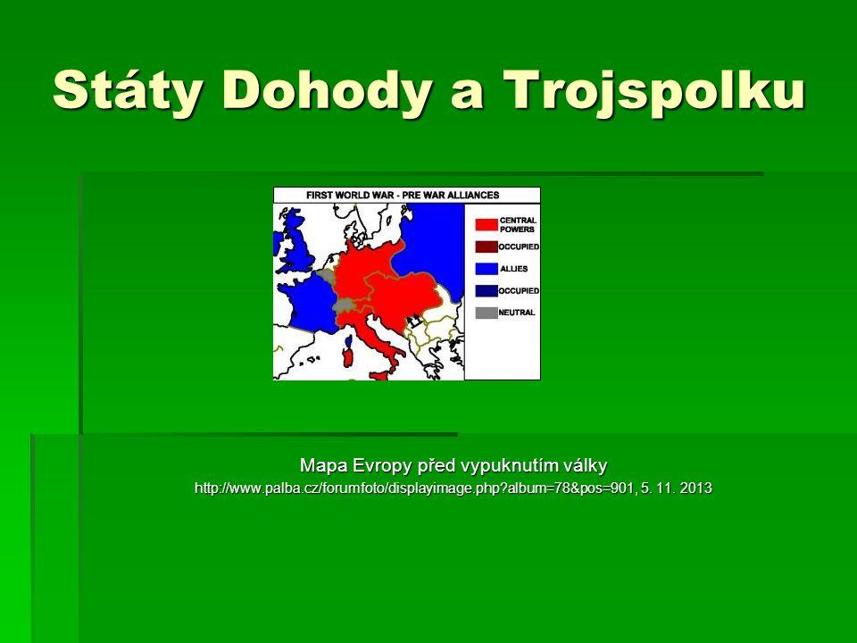 Státy Dohody a Trojspolku Mapa Evropy před vypuknutím války http://www.palba.cz/forumfoto/displayimage.php?album=78&pos=901, 5. 11. 2013