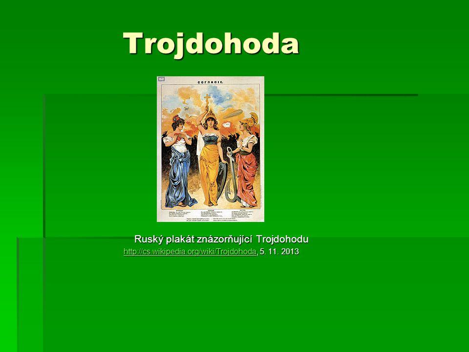 Trojdohoda Ruský plakát znázorňující Trojdohodu Ruský plakát znázorňující Trojdohodu http://cs.wikipedia.org/wiki/Trojdohodahttp://cs.wikipedia.org/wi