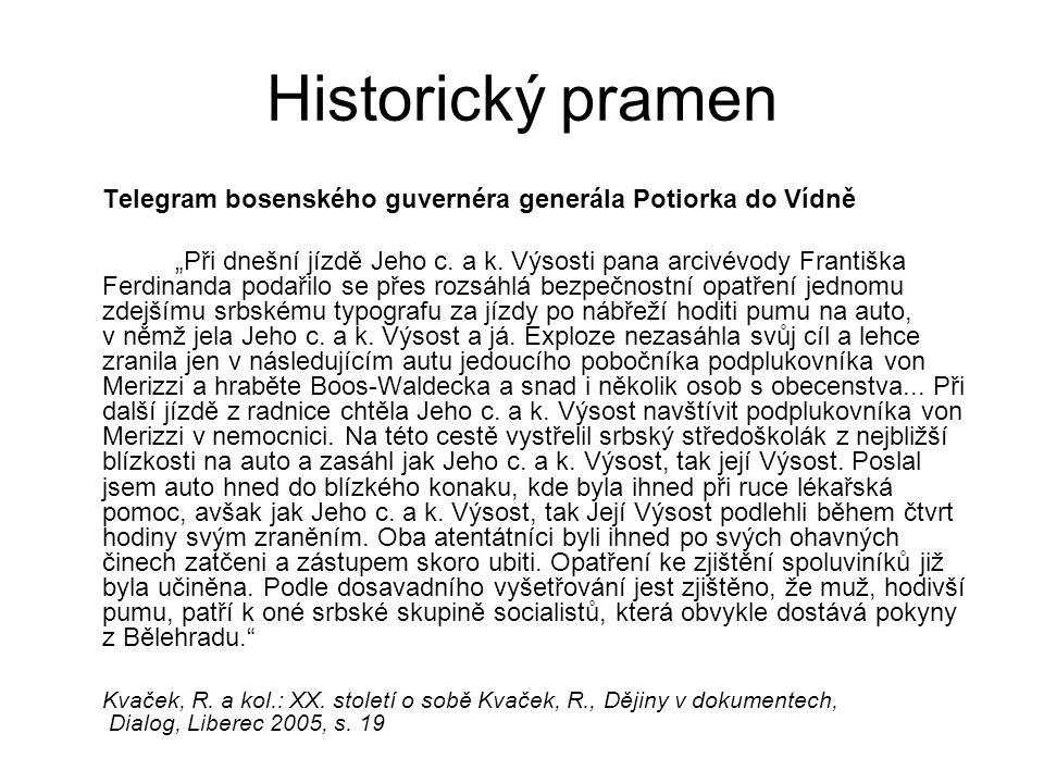"""Historický pramen Telegram bosenského guvernéra generála Potiorka do Vídně """"Při dnešní jízdě Jeho c. a k. Výsosti pana arcivévody Františka Ferdinanda"""