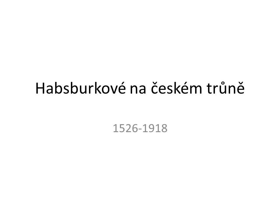 Habsburkové na českém trůně 1526-1918