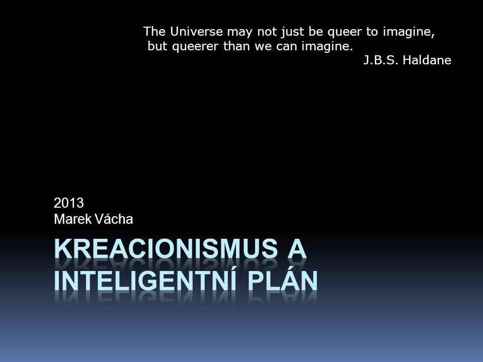 Kreacionismus a Inteligentní Designér  1.srpna 2005 řekl George W.