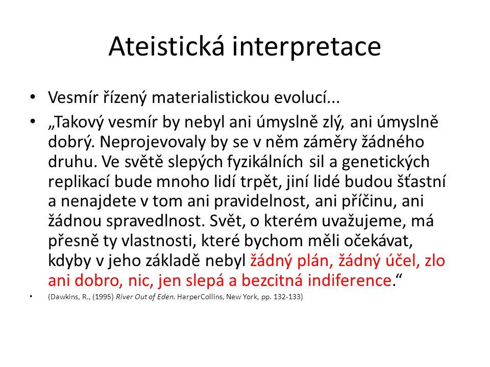 Ateistická interpretace Vesmír řízený materialistickou evolucí...