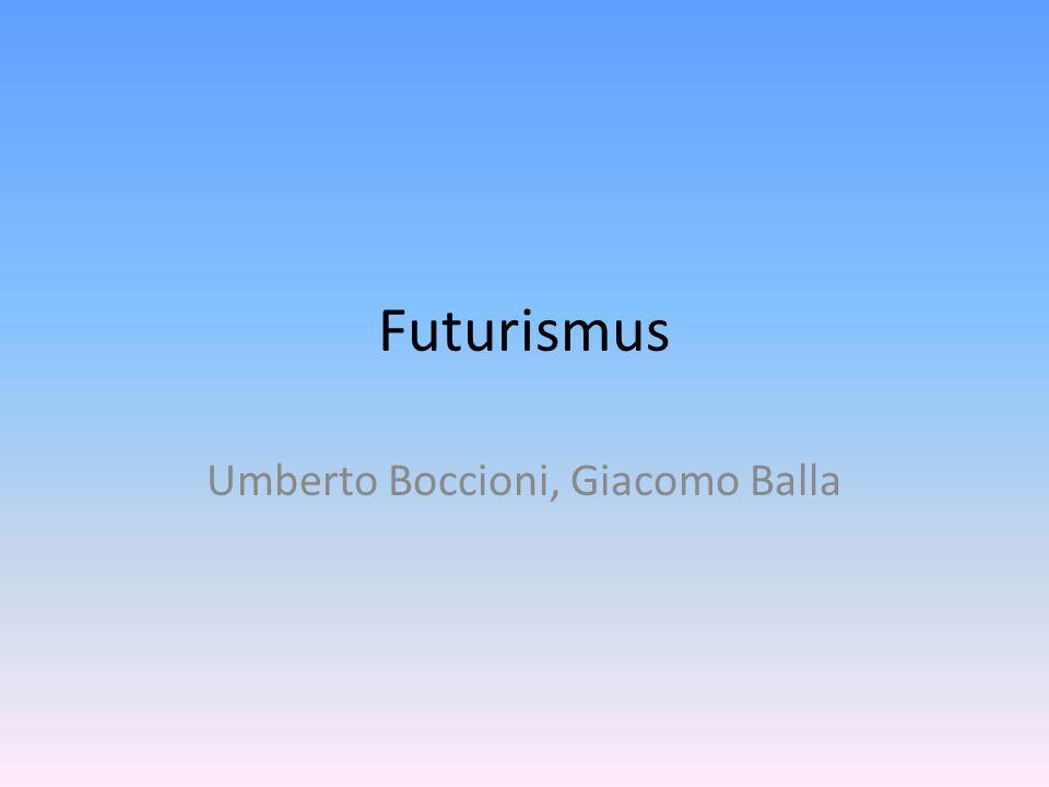 Futurismus Umberto Boccioni, Giacomo Balla