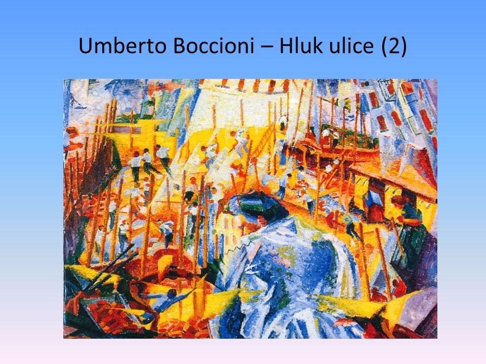 Umberto Boccioni – Hluk ulice (2)