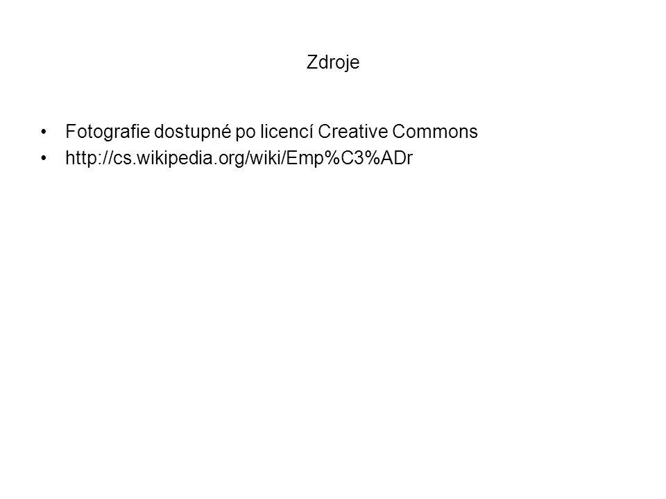 Zdroje Fotografie dostupné po licencí Creative Commons http://cs.wikipedia.org/wiki/Emp%C3%ADr