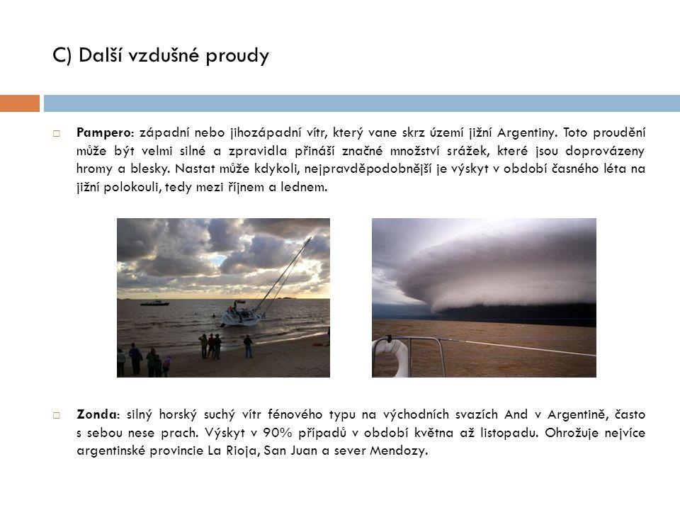 C) Další vzdušné proudy  Pampero: západní nebo jihozápadní vítr, který vane skrz území jižní Argentiny.
