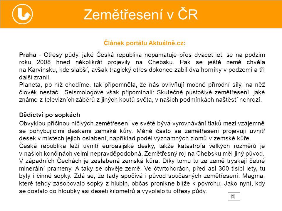 Zemětřesení v ČR Praha - Otřesy půdy, jaké Česká republika nepamatuje přes dvacet let, se na podzim roku 2008 hned několikrát projevily na Chebsku. Pa