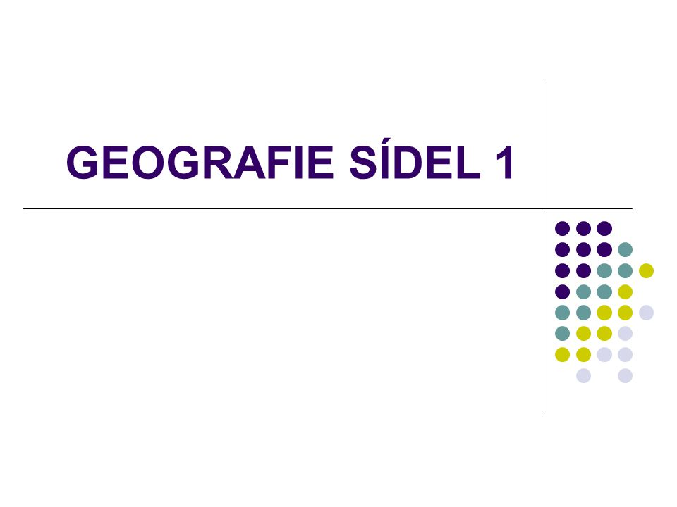 GEOGRAFIE SÍDEL 1