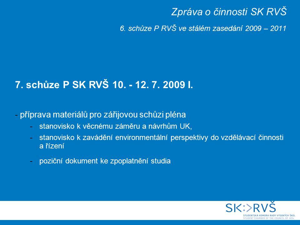 Zpráva o činnosti SK RVŠ 6.schůze P RVŠ ve stálém zasedání 2009 – 2011 7.