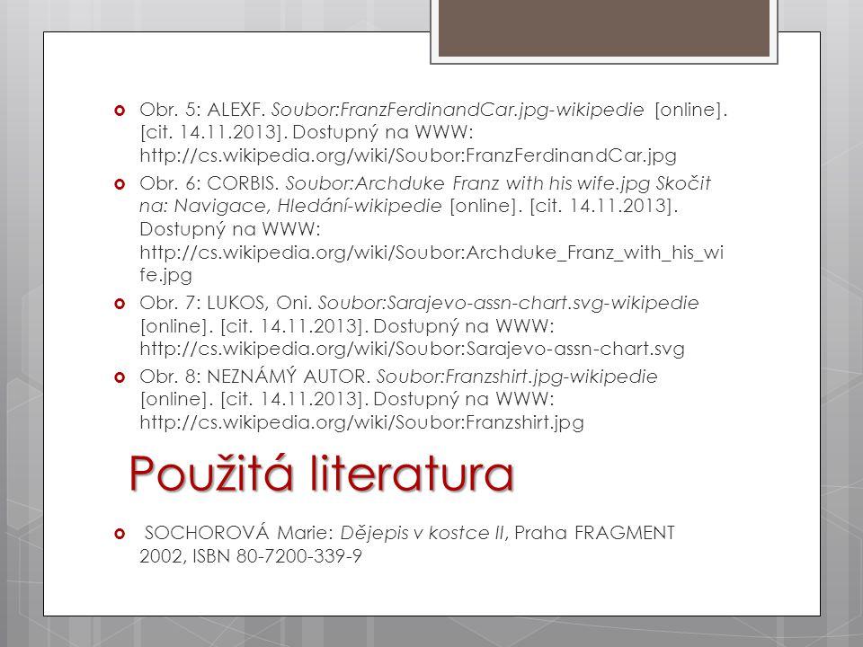  Obr. 5: ALEXF. Soubor:FranzFerdinandCar.jpg-wikipedie [online]. [cit. 14.11.2013]. Dostupný na WWW: http://cs.wikipedia.org/wiki/Soubor:FranzFerdina