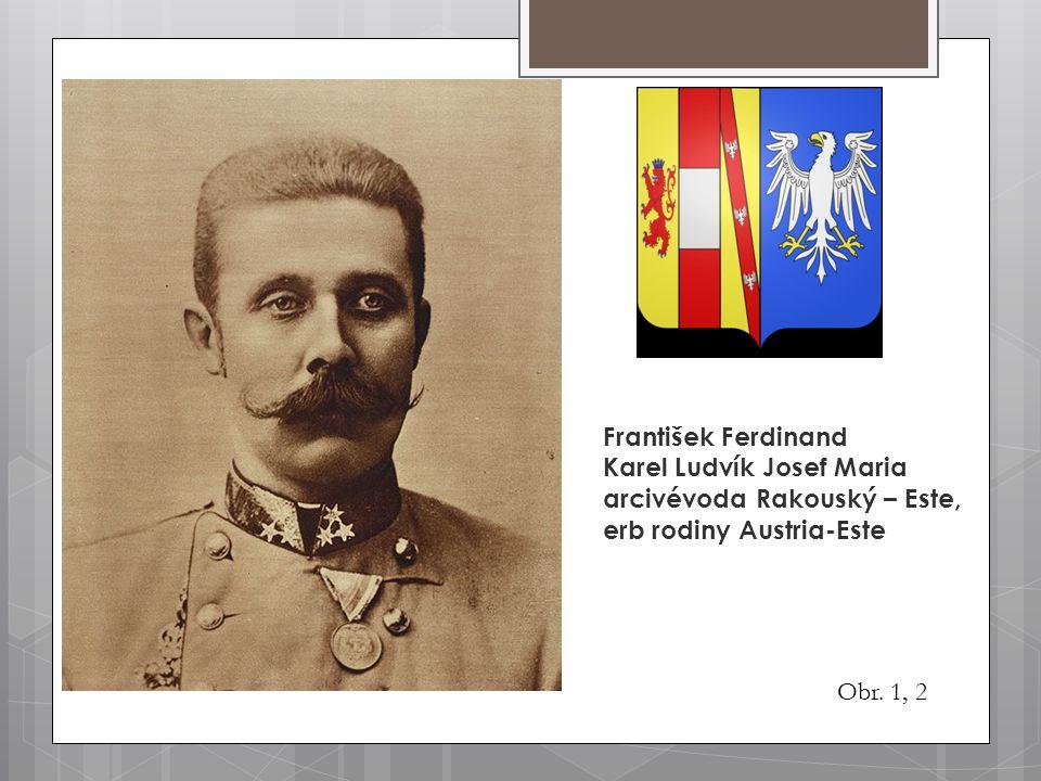 Obr. 1, 2 František Ferdinand Karel Ludvík Josef Maria arcivévoda Rakouský – Este, erb rodiny Austria-Este