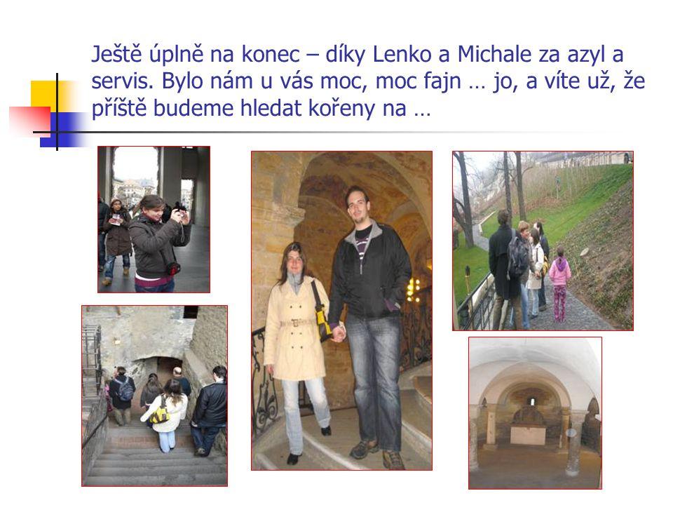 Ještě úplně na konec – díky Lenko a Michale za azyl a servis.
