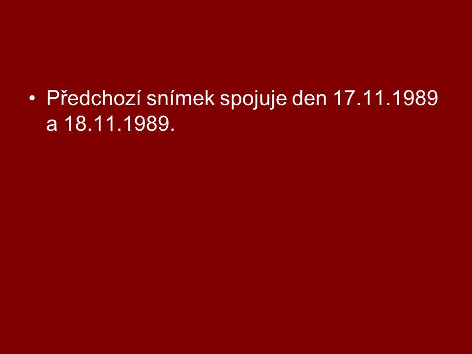 Předchozí snímek spojuje den 17.11.1989 a 18.11.1989.