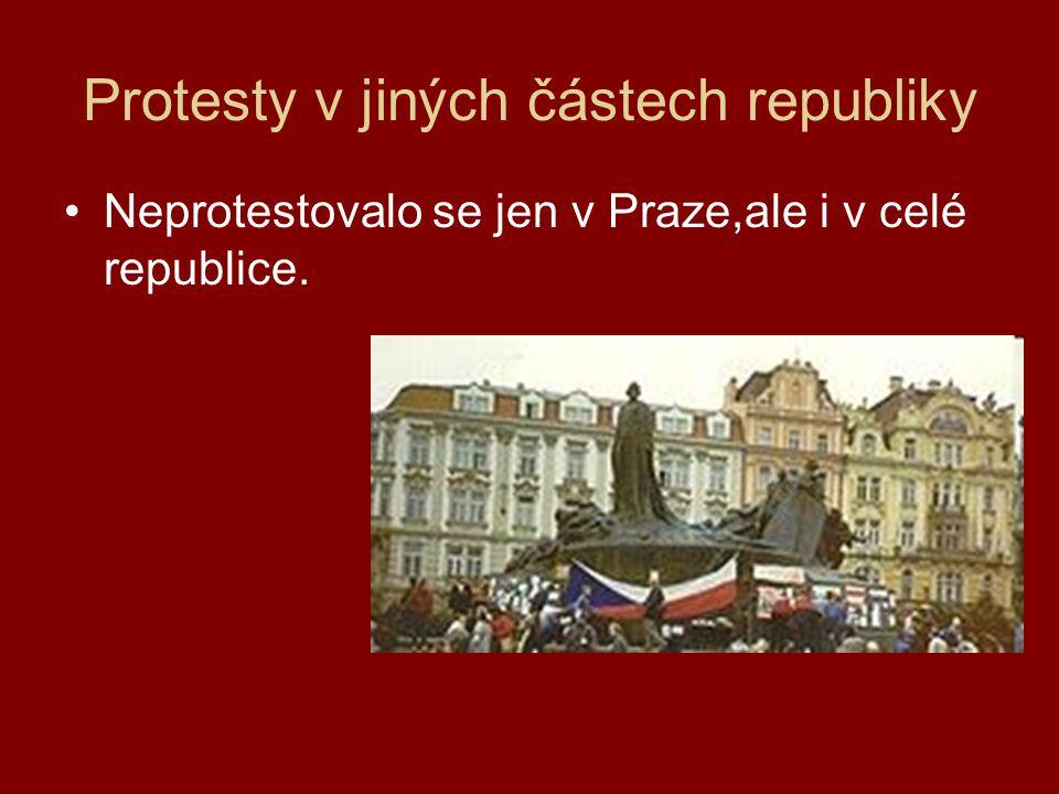Protesty v jiných částech republiky Neprotestovalo se jen v Praze,ale i v celé republice.
