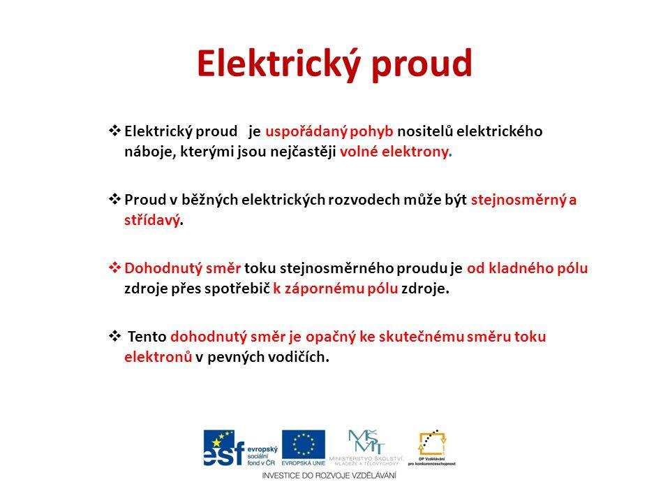 Elektrický proud jako fyzikální veličina Elektrický proud je fyzikální veličina.
