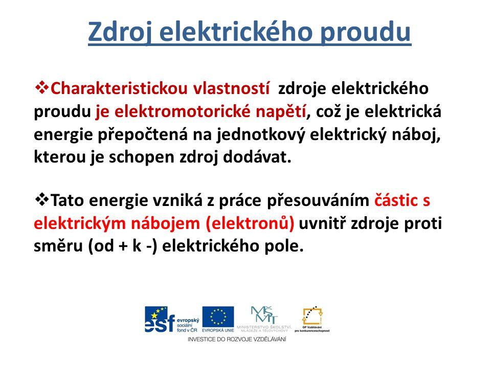 Zdroj elektrického proudu  Charakteristickou vlastností zdroje elektrického proudu je elektromotorické napětí, což je elektrická energie přepočtená na jednotkový elektrický náboj, kterou je schopen zdroj dodávat.