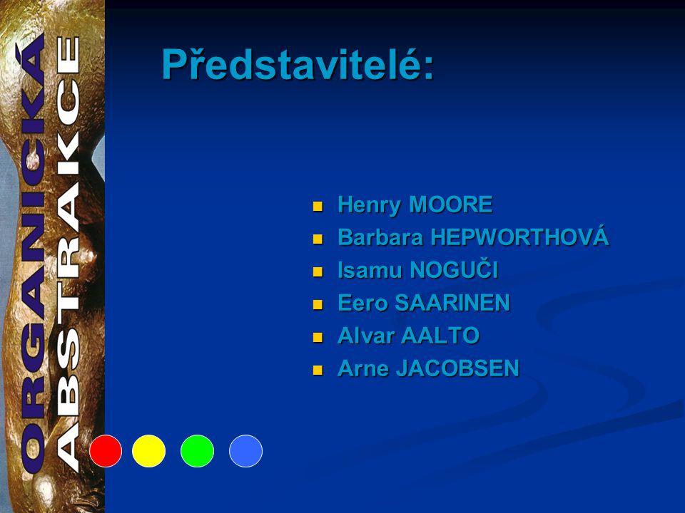 Představitelé: Henry MOORE Barbara HEPWORTHOVÁ Isamu NOGUČI Eero SAARINEN Alvar AALTO Arne JACOBSEN