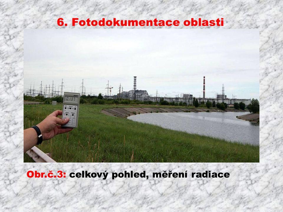 6. Fotodokumentace oblasti Obr.č.3: celkový pohled, měření radiace