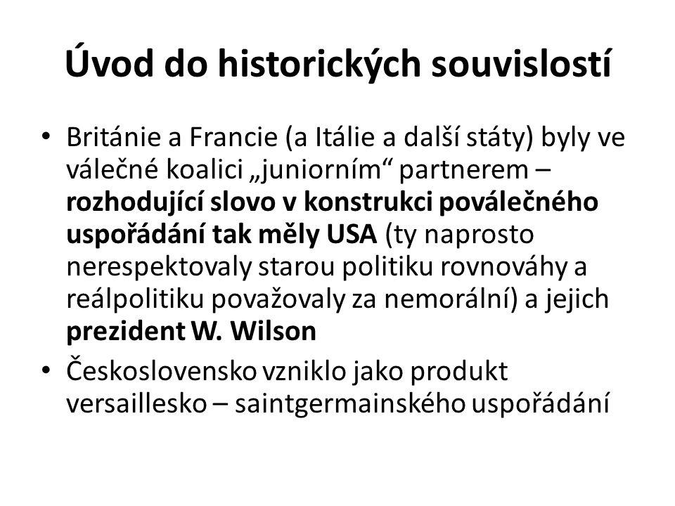 """Úvod do historických souvislostí Británie a Francie (a Itálie a další státy) byly ve válečné koalici """"juniorním"""" partnerem – rozhodující slovo v konst"""