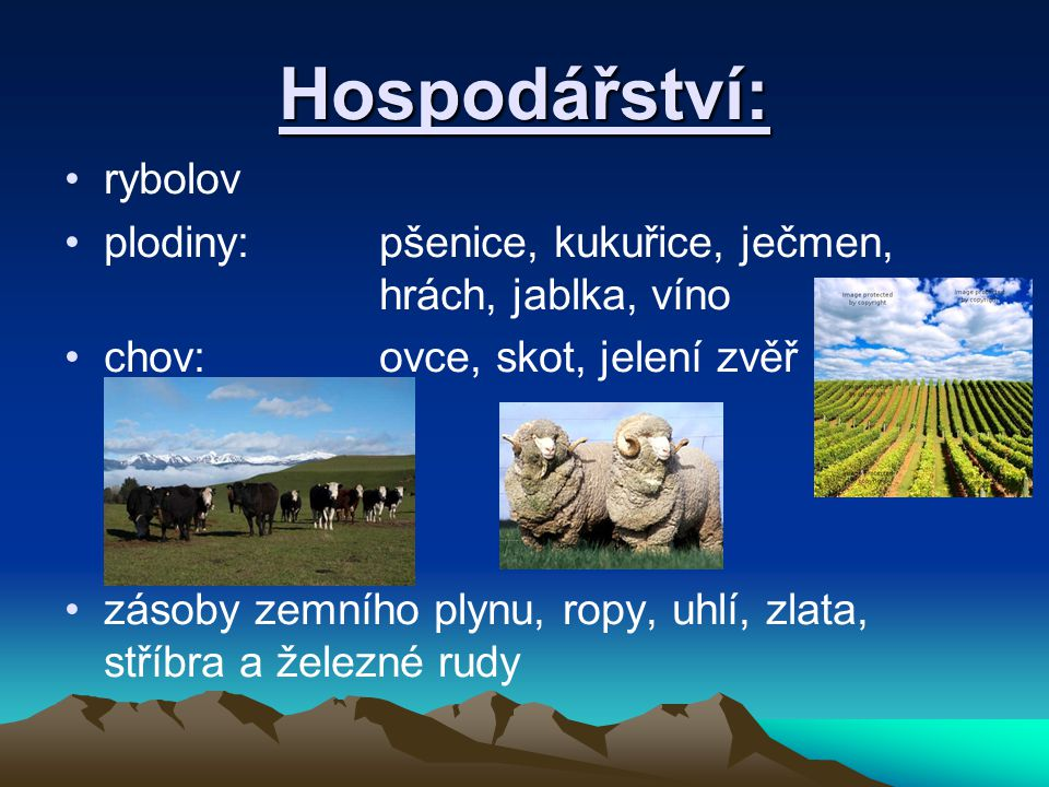 Hospodářství: rybolov plodiny: pšenice, kukuřice, ječmen, hrách, jablka, víno chov: ovce, skot, jelení zvěř zásoby zemního plynu, ropy, uhlí, zlata, s