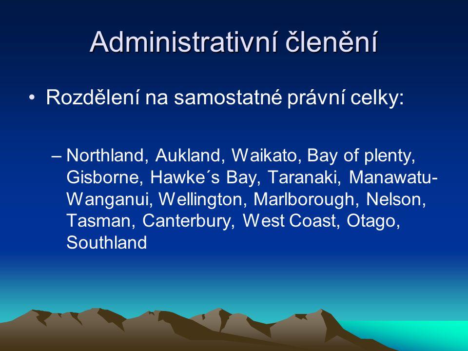 Administrativní členění Rozdělení na samostatné právní celky: –Northland, Aukland, Waikato, Bay of plenty, Gisborne, Hawke´s Bay, Taranaki, Manawatu- Wanganui, Wellington, Marlborough, Nelson, Tasman, Canterbury, West Coast, Otago, Southland