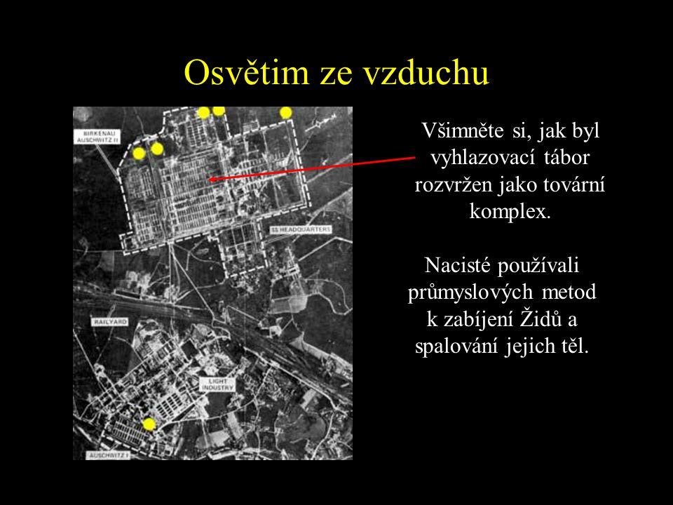 Mapa Osvětimi New Arrivals 'Destruction Through Work' 'Showers'