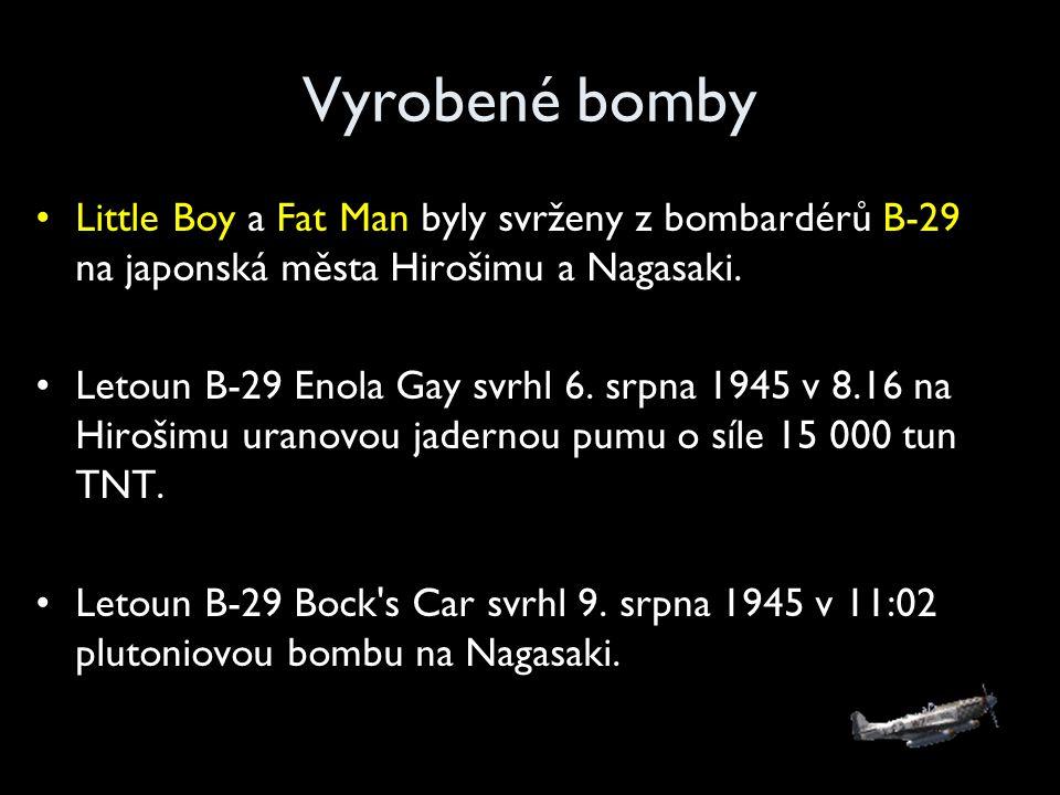 Vyrobené bomby Little Boy a Fat Man byly svrženy z bombardérů B-29 na japonská města Hirošimu a Nagasaki.