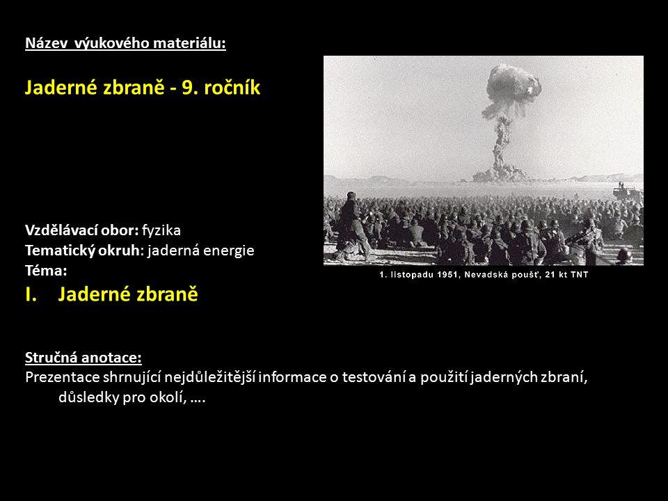 Název výukového materiálu: Jaderné zbraně - 9.